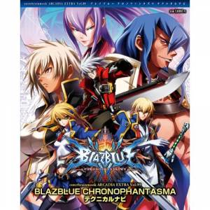 Blazblue Chronophantasma Technical Navi - Arcadia Extra Vol.99 [Mook]
