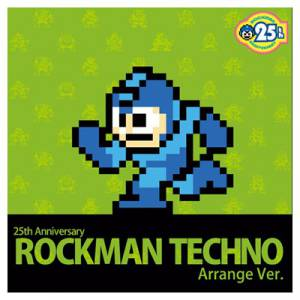 Rockman 25th Anniversary - Techno Arrange Ver. [OST]
