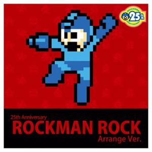 Rockman 25th Anniversary - Rock Arrange Ver. [OST]